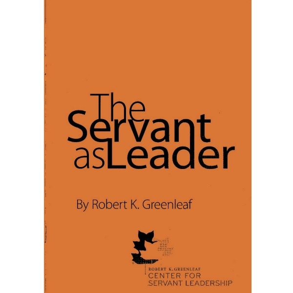 Robert greenleaf the servant as leader essay